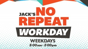 JACK's No Repeat Workday